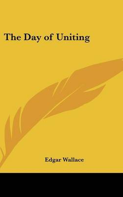 The Day of Uniting by Edgar Wallace image