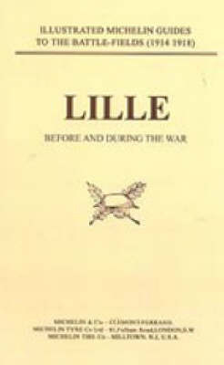 Bygone Pilgrimage: Lille Before and During the War by Naval & Military Press