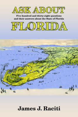 Ask about Florida by James , J. Raciti