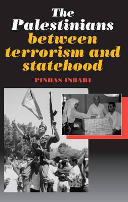 The Palestinians Between Terrorism and Statehood by Pinhas Inbari image