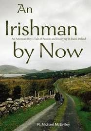 An Irishman by Now by R. Michael McEvilley