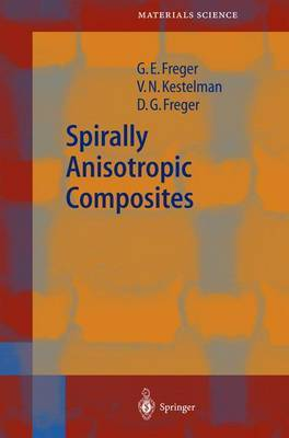 Spirally Anisotropic Composites by Garry E. Freger