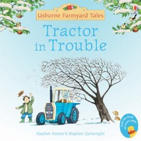 Tractor in Trouble (Mini Farmyard Tales) by Heather Amery