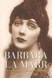 Barbara La Marr by Sherri Snyder