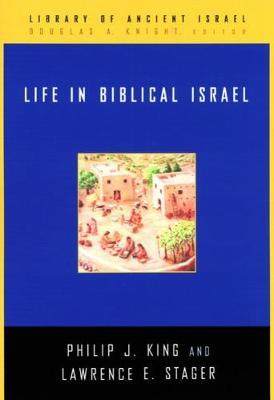 Life in Biblical Israel by Philip J. King
