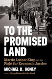 To the Promised Land by Michael K Honey