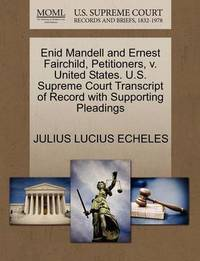 Enid Mandell and Ernest Fairchild, Petitioners, V. United States. U.S. Supreme Court Transcript of Record with Supporting Pleadings by Julius Lucius Echeles