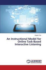 An Instructional Model for Online Task-Based Interactive Listening by Tian Xingbin