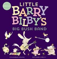 Little Barry Bilby's Big Bush Band + CD by Buchanan,Colin