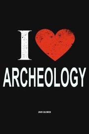 I Love Archeology 2020 Calender by Del Robbins image
