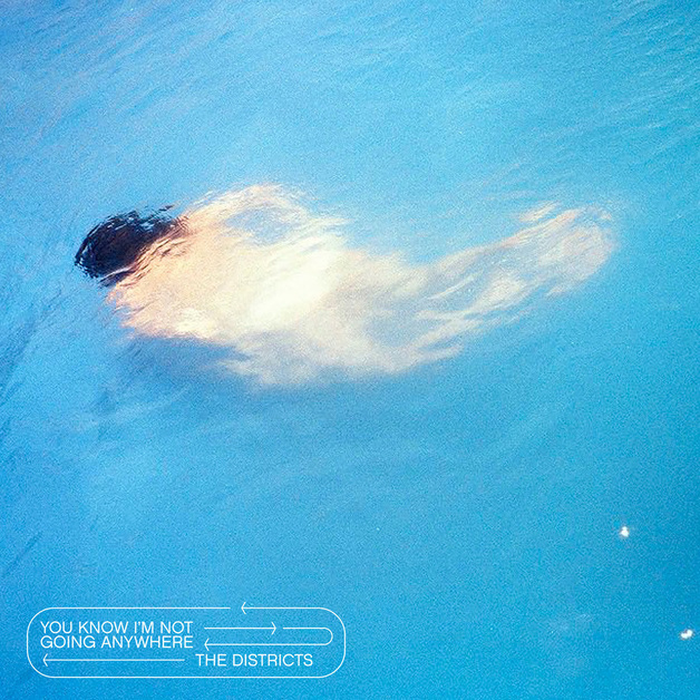 You Should Know I'm Not Going Anywhere (Limited Edition) by The Districts