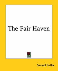 The Fair Haven by Samuel Butler