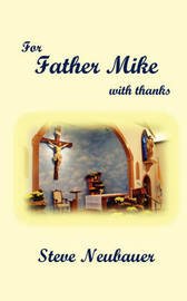 For Father Mike by Steve Neubauer image
