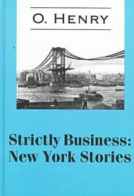 Strictly Business by O Henry