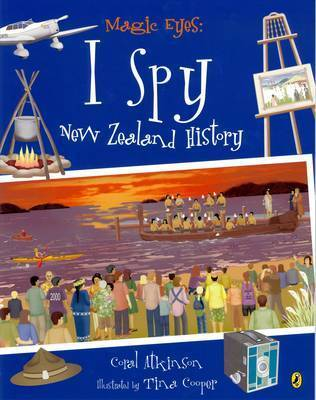Magic Eyes: I Spy New Zealand History by Coral Atkinson
