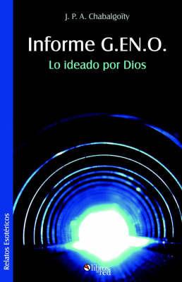 Informe G.EN.O. Lo Ideado Por Dios by J. P. A. Chabalgoity