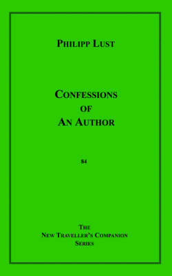 Confessions of an Author by Philipp Lust
