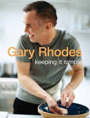 Keeping it Simple by Gary Rhodes