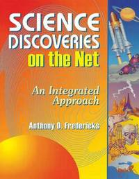 Science Discoveries on the Net by Anthony D Fredericks