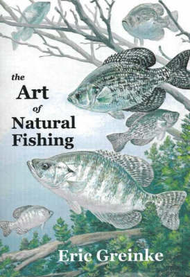 Art of Natural Fishing by Eric Greinke image