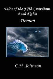 Tales of the Fifth Guardian; Book Eight: Demon by C.M. Johnson image