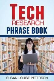 Tech Research Phrase Book by Susan Louise Peterson