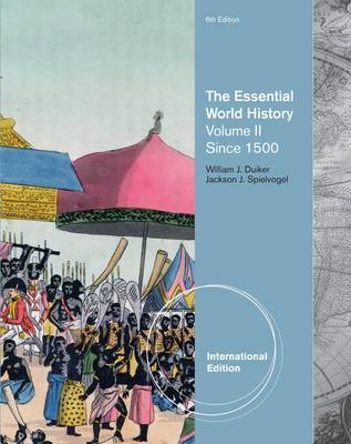 The Essential World History, Volume II, International Edition by William J Duiker