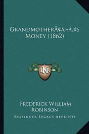 Grandmotheracentsa -A Centss Money (1862) by Frederick William Robinson