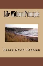 Life Without Principle by Henry David Thoreau