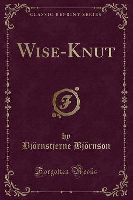 Wise-Knut (Classic Reprint) by Bjornstjerne Bjornson
