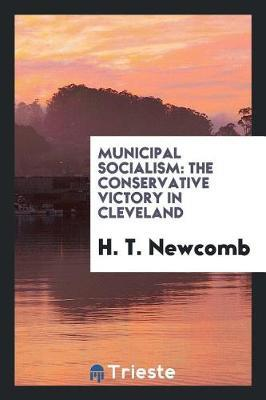 Municipal Socialism by H T Newcomb