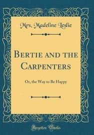 Bertie and the Carpenters by Mrs Madeline Leslie image