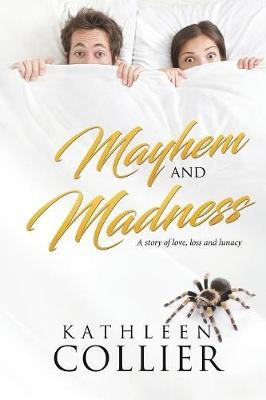 Mayhem and Madness by Kathleen Collier