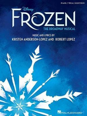Disney's Frozen - The Broadway Musical (Piano Selections) by Robert Lopez