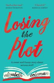 Losing the Plot by Elizabeth Coleman