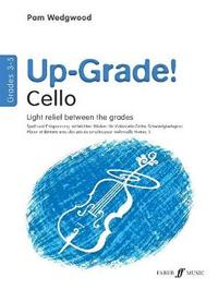Up-Grade! Cello Grades 3-5 by Pam Wedgwood