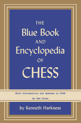 The Blue Book and Encyclopedia of Chess by Kenneth Harkness image