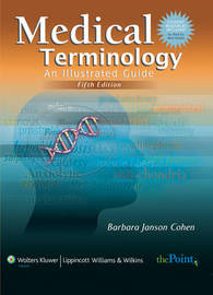 Medical Terminology: An Illustrated Guide: Canadian Version with LiveAdvise by Barbara Janson Cohen, BA, MSEd image