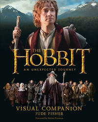 The Hobbit: An Unexpected Journey - Visual Companion (Film Tie-In) by Jude Fisher