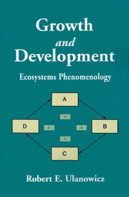 Growth and Development by Robert E. Ulanowicz