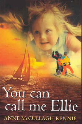 You Can Call Me Ellie by Anne Rennie