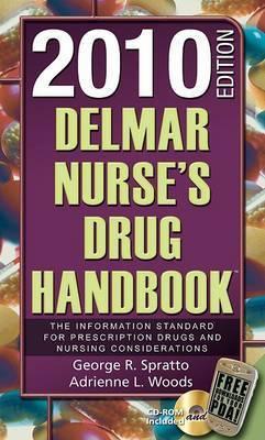 Delmar Nurse's Drug Handbook by George R Spratto, PhD (West Virginia University)
