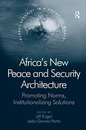 Africa's New Peace and Security Architecture by J. Gomes Porto image