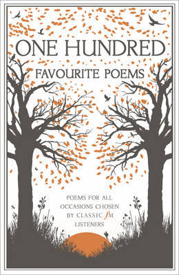Classic FM Favourite Poems: 100 Poems for Every Occasion, Chosen by Classic FM Listeners by Classic FM