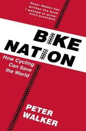Bike Nation by Peter Walker