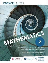 Edexcel A Level Mathematics Year 2 by Sophie Goldie