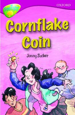 Oxford Reading Tree: Level 10B: Treetops: Cornflake Coin by Jonny Zucker