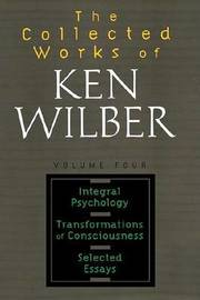 The Collected Works Of Ken Wilber, Volume 4 by Ken Wilber image