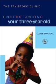 Understanding Your Three-Year-Old by Louise Emanuel image