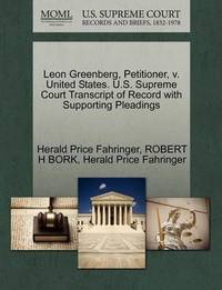 Leon Greenberg, Petitioner, V. United States. U.S. Supreme Court Transcript of Record with Supporting Pleadings by Herald Price Fahringer